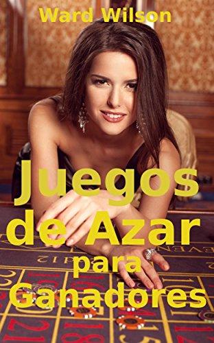 Juegos de azar para ganadores (Spanish Edition)
