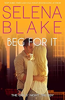 Beg For It (Contemporary Romantic Suspense) by [Blake, Selena]