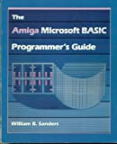 The Amiga Microsoft BASIC Programmer's Guide, Sanders, William B., 0673185230