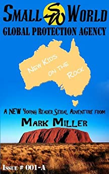 Small World Protection Agency-Volume 1-New Kids on The Rock by [Miller, Mark]