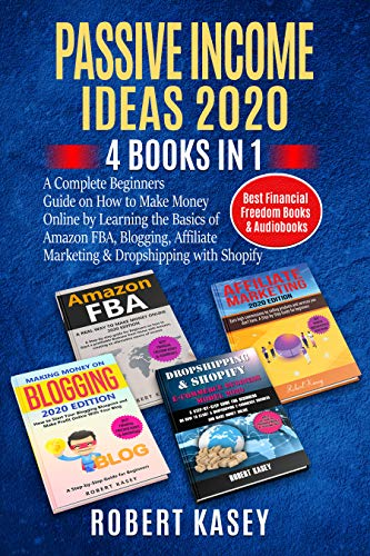Best Audiobooks 2020.Passive Income Ideas 2020 4 Books In 1 A Complete Beginners Guide On How To Make Money Online By Learning The Basics Of Amazon Fba Blogging