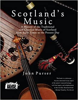 Scotland's Music: A History of the Traditional and Classical Music