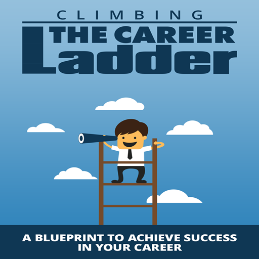 Amazon career development career planning climbing the amazon career development career planning climbing the career ladder a blueprint to achieve success in your career appstore for android malvernweather Choice Image