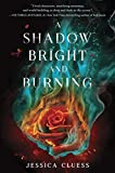 """""""A Shadow Bright and Burning (Kingdom on Fire, Book One)"""" av Jessica Cluess"""