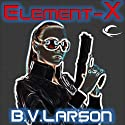 Element-X Audiobook by B. V. Larson Narrated by Carol Monda
