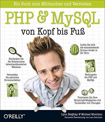 PHP & MySQL von Kopf bis Fuß Taschenbuch – 1. Mai 2009 Lynn Beighley Michael Morrison 3897219034 Programmiersprachen