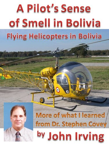 A Pilot's Sense of Smell in Bolivia (Flying Helicopters in South America Book 3)