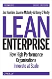 By Jez Humble Lean Enterprise: How High Performance Organizations Innovate at Scale (1st First Edition) [Hardcover]
