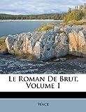Le Roman de Brut, , 1248880846