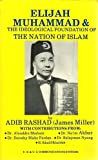 Elijah Muhammad and the Ideological Foundation of the Nation of Islam, , 1564110656