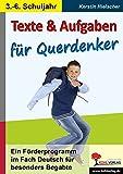Texte und Aufgaben für Querdenker: Ein Förderprogramm im Fach Deutsch für besonders Begabte