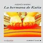 La hermana de Katia [Katia's Sister] | Andrés Barba