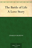 The Battle of Life A Love Story (Christmas Books series Book 4)