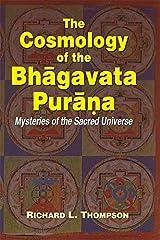 The Cosmology of the Bhagavata Purana Hardcover