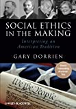 img - for Social Ethics in the Making: Interpreting an American Tradition book / textbook / text book