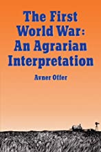 The First World War: An Agrarian Interpretation (Clarendon Paperbacks)