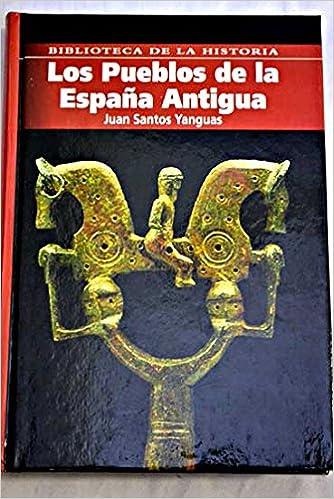 Los pueblos de la España antigua: Amazon.es: Santos Yanguas, Juan: Libros