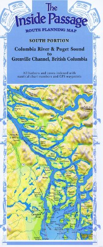 (The Inside Passage - Route Planning Map: South Portion, Columbia River & Puget Sound to Grenville Channel, BC - Laminated)