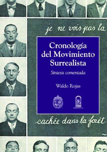 Descargar Libro Cronología Del Movimiento Surrealista: Síntesis Comentada Waldo Rojas