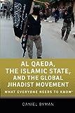 Al Qaeda, the Islamic State, and the Global Jihadist Movement: What Everyone Needs to Know®