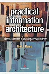 Practical Information Architecture: A Hands-On Approach to Structuring Successful Websites Paperback