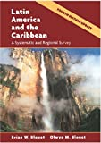 Latin America and the Caribbean : A Systematic and Regional Survey, Blouet, Brian W. and Blouet, Olwyn M., 0471480525