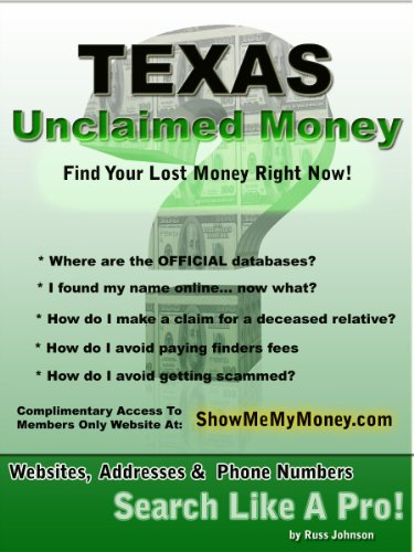 Texas Unclaimed Money: How To Find (Free Missing Money, Unclaimed Property & Funds Book 43)