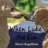 When Luke Met Elsa, Sherri Regalbuto, 1478351438