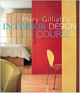 Mary Gilliatts Interior Design Course Decor Best Sellers Gilliatt 9780823030460 Amazon Books