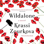 Wildalone: A Novel | Krassi Zourkova