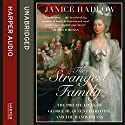 The Strangest Family: The Private Lives of George III, Queen Charlotte and the Hanoverians Audiobook by Janice Hadlow Narrated by Adjoa Andoh