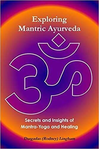 Exploring Mantric Ayurveda: Secrets and Insights of Mantra ...