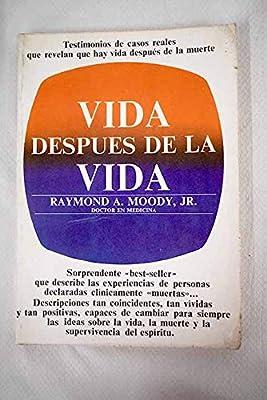 VIDA DESPUES DE LA VIDA: Amazon.es: MOODY, RAYMOND A., MOODY ...