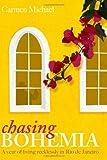 Chasing Bohemia, Carmen Michael, 1452817561