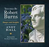 Touched by Robert Burns : Images and Insights, Hall, Andy, 1841586889