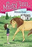 Welcome Home! (Marguerite Henry's Misty Inn)
