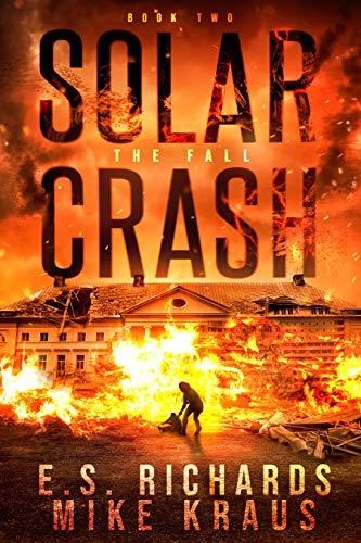 The Fall - Solar Crash Book 2: (A Post-Apocalyptic Survival Thriller Series)
