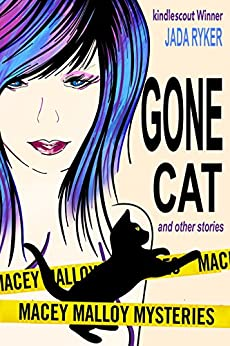 Gone Cat and Other Stories (Macey Malloy Mysteries with a Chick-Lit Twist Book 4) by [Ryker, Jada]