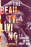 The Beauty of Living: E. E. Cummings in the Great