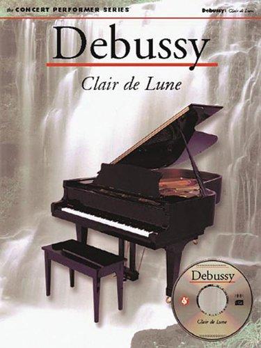 Debussy: Clair De Lune: Concert Performer Series