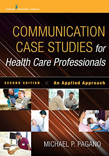 Communication Case Studies for Health Care Professionals, Second Edition Pdf