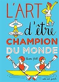 L'art d'être champion du monde par Aurore Petit