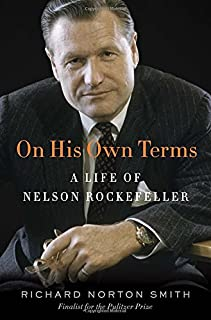 Book Cover: On His Own Terms: A Life of Nelson Rockefeller