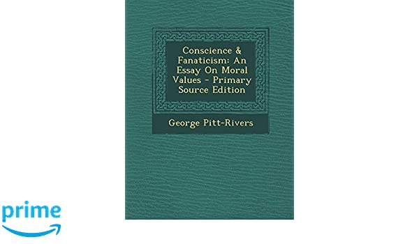 Conscience  Fanaticism An Essay On Moral Values  Primary Source  Conscience  Fanaticism An Essay On Moral Values  Primary Source Edition  George Pittrivers  Amazoncom Books