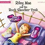 Riley Mae and the Rock Shocker Trek: Faithgirlz! / The Good News Shoes   Jill Osborne