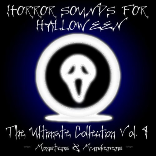 Horror Sounds for Halloween - The Ultimate Collection Volume 4 (Monsters & -