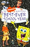 The Nick Guide to Your Best-Ever School Year, Susan Ring and Nickelodeon Staff, 0811856720