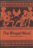 The Winged Word : A Study in the Technique of Ancient Greek Oral Composition As Seen Principally Through Hesiod's Work and Days, Peabody, Berkeley, 0873950593