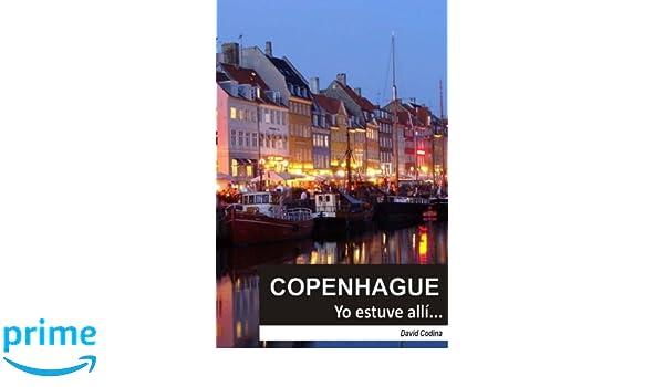 COPENHAGUE...Yo estuve allí! (EL MUNDO...Yo estuve allí!) (Volume 3) (Spanish Edition): David Codina: 9781533354068: Amazon.com: Books