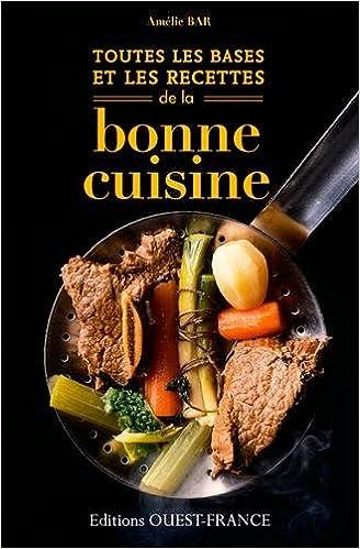 Lire Toutes les bases et les recettes de la bonne cuisine pdf